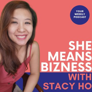 She Means Bizness with Stacy Ho