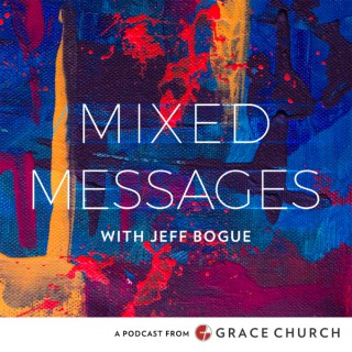 Mixed Messages with Jeff Bogue