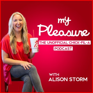 My Pleasure: The Unofficial Chick-fil-A Podcast