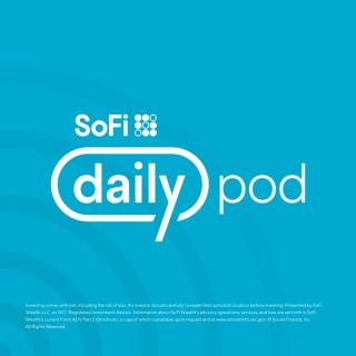 SoFi Daily Podcast