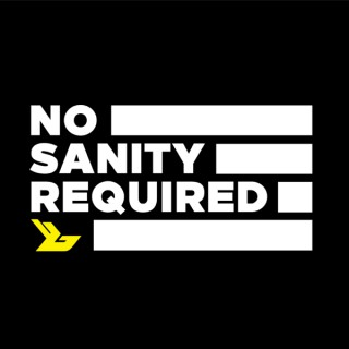 No Sanity Required