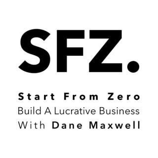 Start From Zero: Build A Lucrative Business