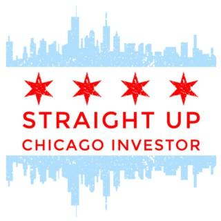 Straight Up Chicago Investor