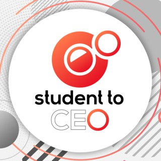 Student to CEO Podcast