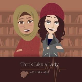 Think Like A Lady Podcast