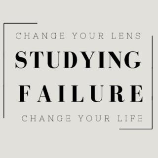 Studying Failure