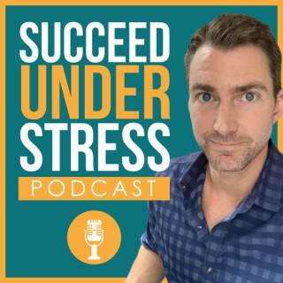 Succeed Under Stress