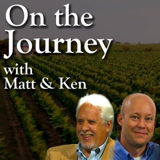 On the Journey with Matt and Ken