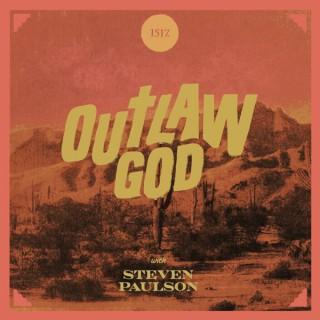 Outlaw God