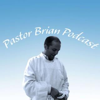 Pastor Brian Podcast