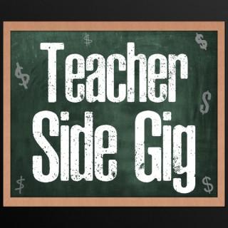 Teacher Side Gig (Side Hustle)