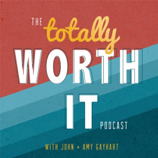 The Totally Worth It Podcast