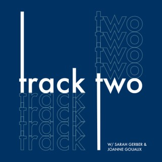Track Two Podcast