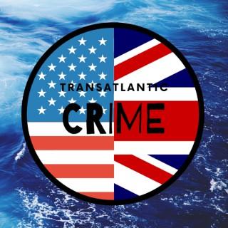 Transatlantic Crime