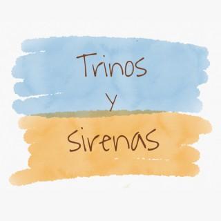Trinos y Sirenas