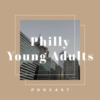 Philly Young Adults Podcast