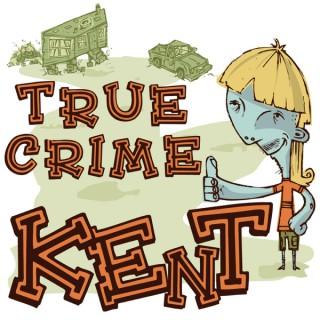 True Crime Kent