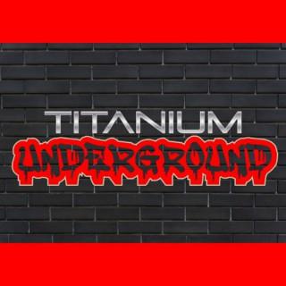 Titanium Underground
