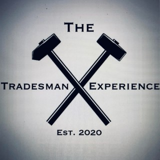 The Tradesman Experience Podcast