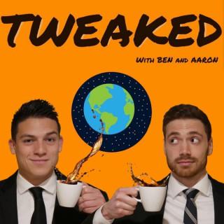 Tweaked Podcast