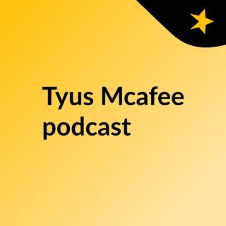 Tyus Mcafee podcast