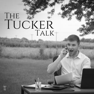 The Tucker Talk