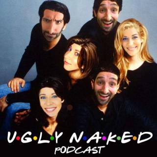 Ugly Naked Podcast