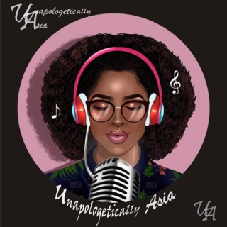 Unapologetically Asia