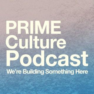 Prime Culture Podcast