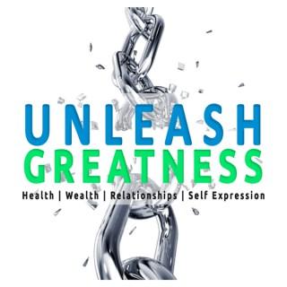 UNLEASH GREATNESS