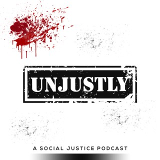 Unjustly