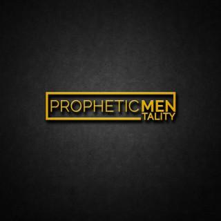 Prophetic MenTality