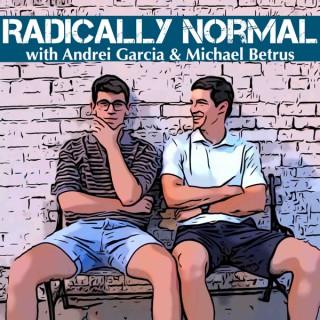 Radically Normal