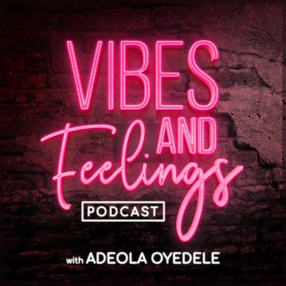 Vibes and Feelings