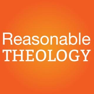 Reasonable Theology Podcast