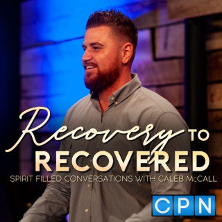 Recovery to Recovered with Caleb McCall