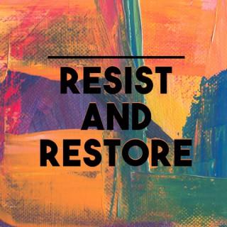 Resist and Restore