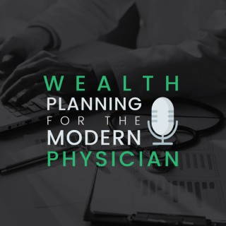 Wealth Planning for the Modern Physician