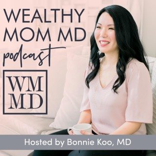 Wealthy Mom MD Podcast