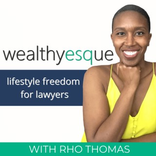 Wealthyesque: Mindset Strategies and Personal Finance Tips for Lawyers Seeking Financial Independence and Lifestyle Freedom