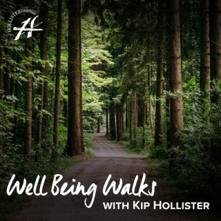 Well Being Walks with Kip Hollister