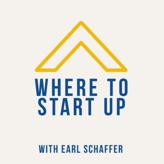 Where To Start Up with Earl Schaffer