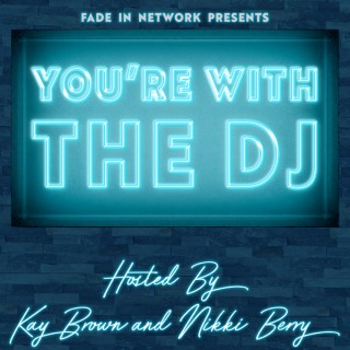 You're With the DJ