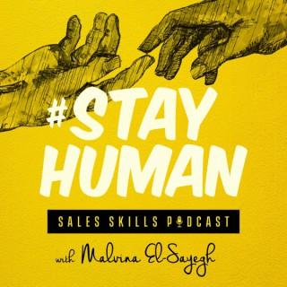 #STAYHUMAN: Sales Skills Podcast with Malvina EL-Sayegh