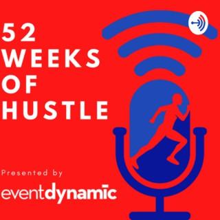 52 Weeks of Hustle