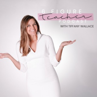 6 Figure Teacher with Tiffany Wallace