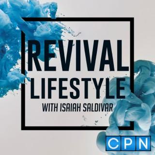Revival Lifestyle with Isaiah Saldivar