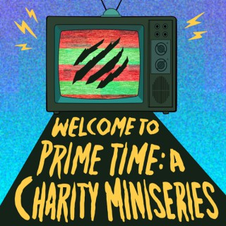 Welcome to Prime Time: A Charity Miniseries