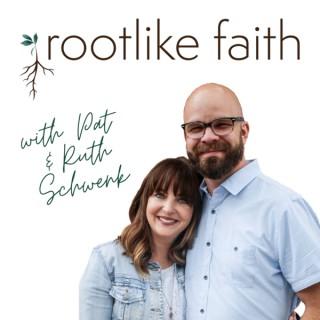 Rootlike Faith
