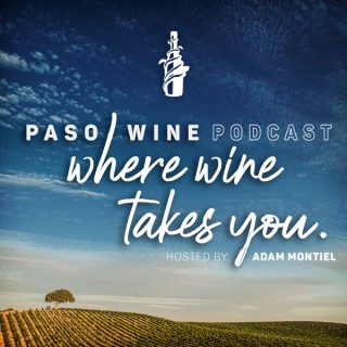Where Wine Takes You - A Paso Wine Podcast